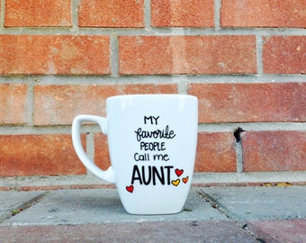 Handlettered Mug. My favorite People call me AUNT Coffee Mug. Gift for women. Aunt Gift. Aunt Mug. Christmas Gift.