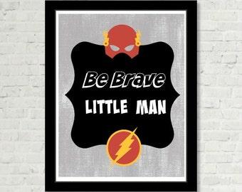 Be Brave Little Man The Flash on Gray Canvas SuperHero Nursery Wall Art Positive Print Digital Art Graphics Download