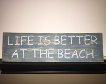 Distressed Wood Beach Sign Life Is Better At The Beach.  Annie Sloan Chalk Paint 19x5.5