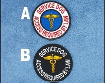 Service Dog Access Required By Law Patch 3 inch round  Danny & LuAnns Embroidery