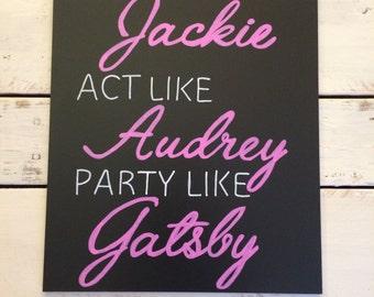 Dress Like Jackie, Act Like Audrey, Party Like Gatsby  chalkboard