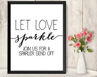 Let Love Sparkle Sign / Wedding Sparkler Send Off Sign DIY  / Trendy Calligraphy Sign / Printable PDF Poster▷Instant Download