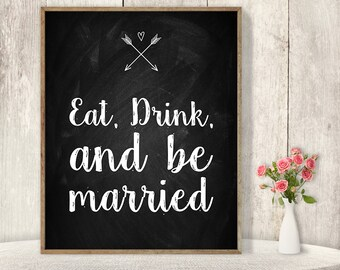 Eat, Drink And Be Married Sign / Wedding Food Sign DIY / Rustic Chalkboard Poster, Whimsical Arrow, Heart, Chalk Lettering ▷Instant Download
