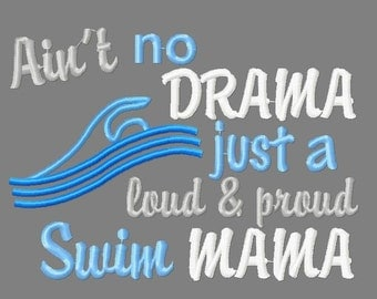 Buy 3 get 1 free! Ain't no drama, just a loud and proud swim mama embroidery design, swim embroidery design, swimming design, swim mom