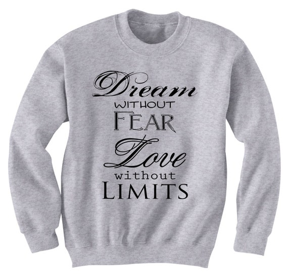 Dream Without Fear Love Without Limits: Dream Without Fear Love Without Limits Jumper By
