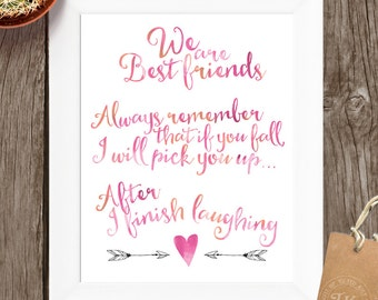 We are Best Friend - Always remember that if you fall, I will pick you up. INSTANT DOWNLOAD - Best Friends Printable - gold foil accent