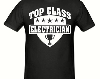 Top Class Electrician t shirt,men,s t shirt sizes small- 2xl, gift,Sparky t shirt,(Any Trade)