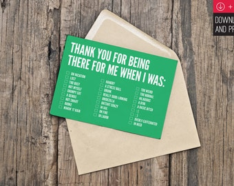 Thank You / Funny Thank You Card / INSTANT DOWNLOAD / PRINTABLE / Thank you for being there for me when I was: