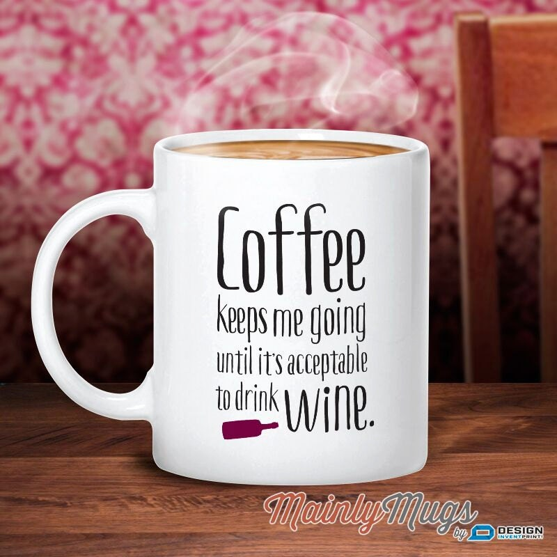 Coffee Gift Wine Mug Wine Gift For The Wine Lover Quote