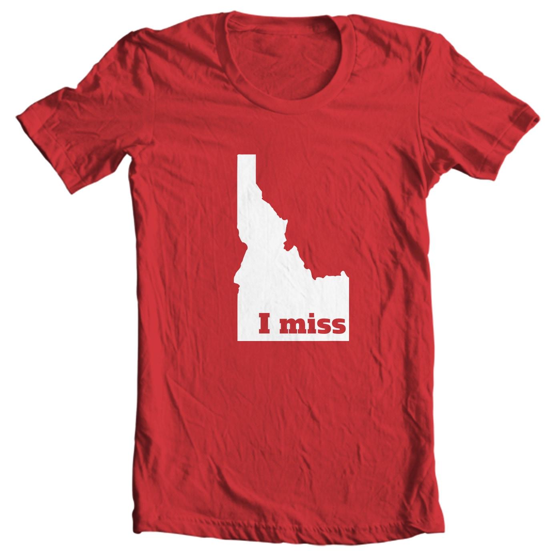 Idaho T-shirt - I Miss Idaho - My State Idaho T-shirt