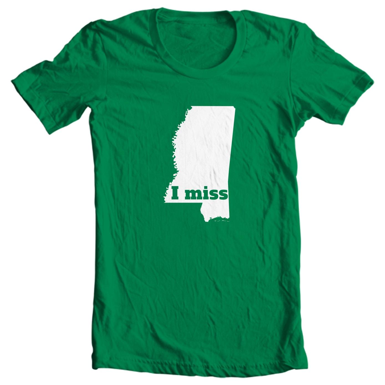 Mississippi T-shirt - I Miss Mississippi - My State Mississippi T-shirt