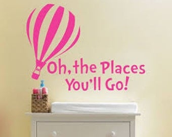 Oh the places you'll go Dr. Suess wall decal