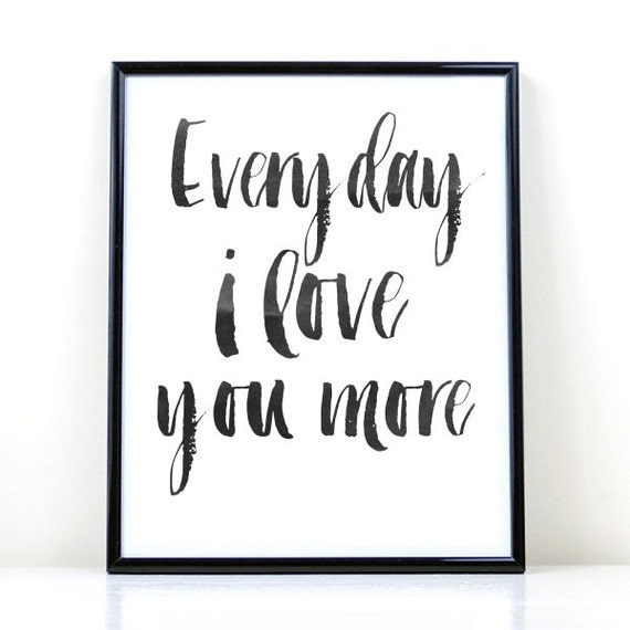 Everyday I Love You More Printable