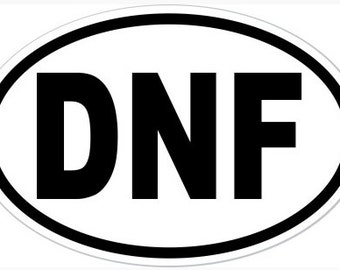 """4"""" x 6"""" DNF Oval Vinyl Decal Bumper Sticker or Magnet - Top Triathlete Triathlon Gift Present Funny Training Running Swimmer Cycling"""