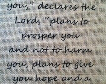 Jeremiah 29:11 Ink on burlap 8.5 x 11
