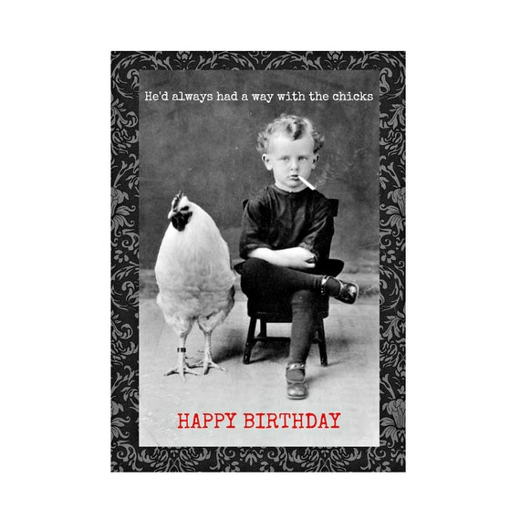 He Always Had a Way With The Chicks. Funny Birthday Card Male
