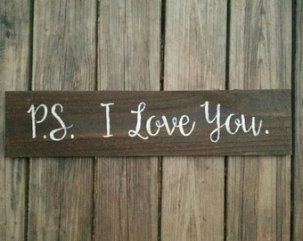 PS I Love You Rustic Wooden Sign Home Decor, PS I Love You, P.S. I Love You, I Love You Sign, I Love You Decor, Wedding Sign, Love Sign