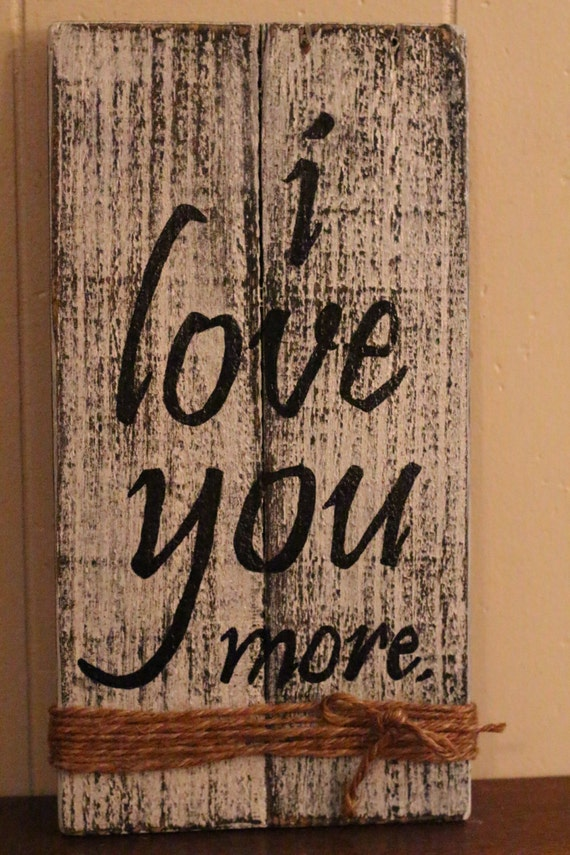 i love you more pallet sign recycled wood wall decor. Black Bedroom Furniture Sets. Home Design Ideas