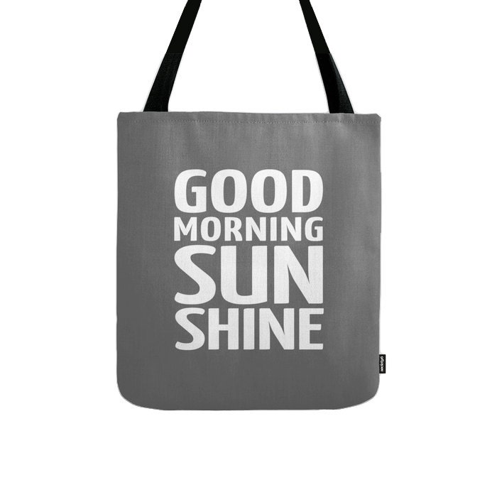 Good Morning Sunshine tote bag grey tote bag grey canvas bag