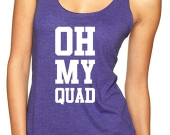 Oh My Quad / Fitted Racerback Tank/ Weight Lifting Tank/ Crossfit Tank/ Eco Tank/ Crossfit Vest/ Exercise Tank/Gym Shirt/Workout Tank