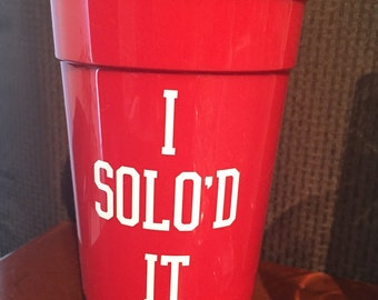 Personalized Solo Cup - I Solo'd it.