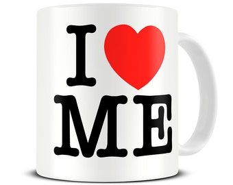 I Love Me Coffee Mug - funny mug gift - MG049
