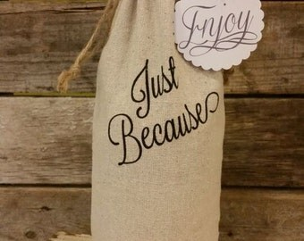 Just Because Wine Bag Tote Champagne bag Tote