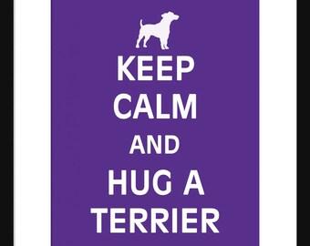 Keep Calm and Hug A Terrier - Terrier - Dog - Art Print - Keep Calm Art Prints - Posters