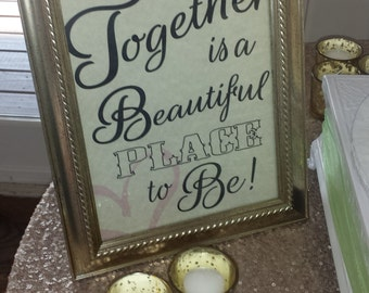 Together is a Beautiful Place to Be!