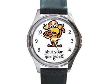Shut Your Pie Hole  Round Metal Watch