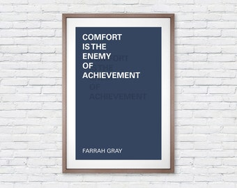 Comfort is the Enemy of Achievement - Farrah Gray Quote Poster Print