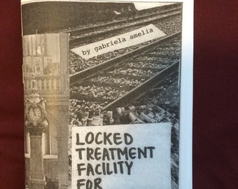 locked treatment facility for adolescents- a zine about psych hospitals and mental illness