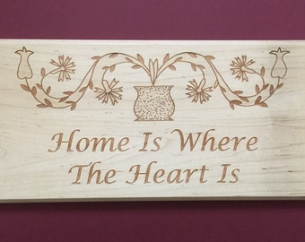Home Is Where The Heart Is - Laser Engraved Wood Sign