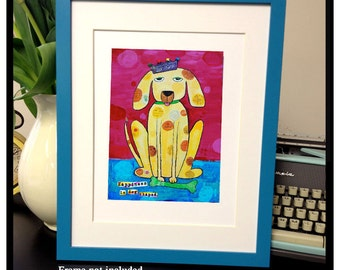 Happiness is dog shaped. -ART PRINT