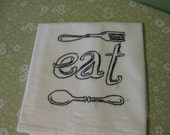 Hand Embroidered Flour Sack Tea Towel Fork and Spoon EAT  FREE SHIPPING