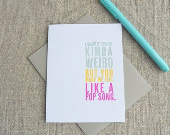 Letterpress Greeting Card - Thinking Out Loud - You Make Me Feel Like a Pop Song - 111-010