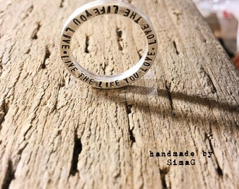 Live the life you love - English and or Hebrew ... secret message - one ring- two side - Handmade Hand stamped one of a kind-   Stacking Rin