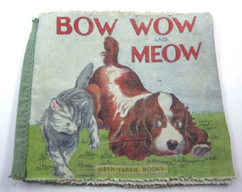 Bow Wow and Meow Vintage 1940s Children's Cloth Book with Animal Pictures