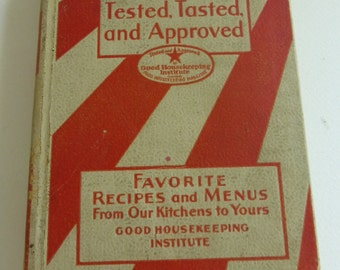 Rescued Antique Good Housekeeping's Book of Meals Tested, Tasted and Approved