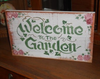 Welcome To Our Garden,  hp shabby flowers, cottage chic, primitive wood sign