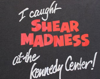 Vintage black I caught SHEAR MADNESS at the Kennedy Center Tshirt