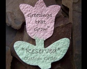 RESERVED Custom Order Plantable wedding confetti