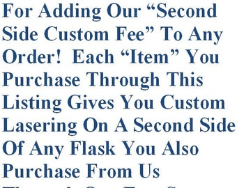 Second-Side Custom Lasering Fee Charge (1 Per Flask Ordered)
