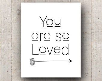 You Are So Loved 8x10 Print - Instant Download