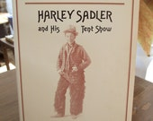 Trouping Through Texas  Harley Sadler and His Tent Show, 1982  Clifford Ashby and Suzanne D. May     Where religion and entertainment met!