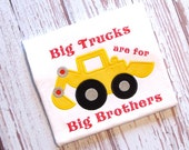 Big Brother Shirt-Going to be a Big Brother Shirt-Big Trucks are for Big Brothers-Pregnancy Announcement Shirt-Backhoe Appliqued Shirt-LDM