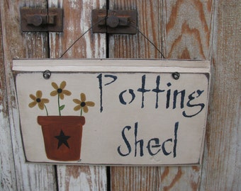 Primitive Potting Shed with Flowers in Pot Hand Painted Wooden Sign GCC4593