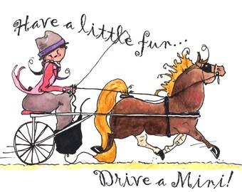 """Have a little fun..Drive a mini!  Miniature Horse Art Print.  8"""" x 10"""""""