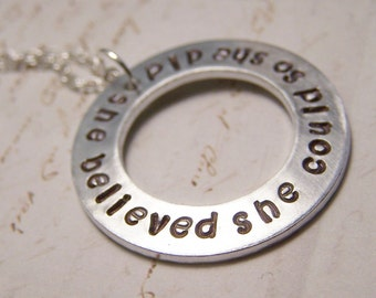 She believed she could so she did Necklace.Success. Girl Power. Strong. Independent. Survivor. Confidence. Self Esteem