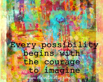 Inspirational Art Print Courage to Imagine 8x10 inch Wall Decor Home Decor